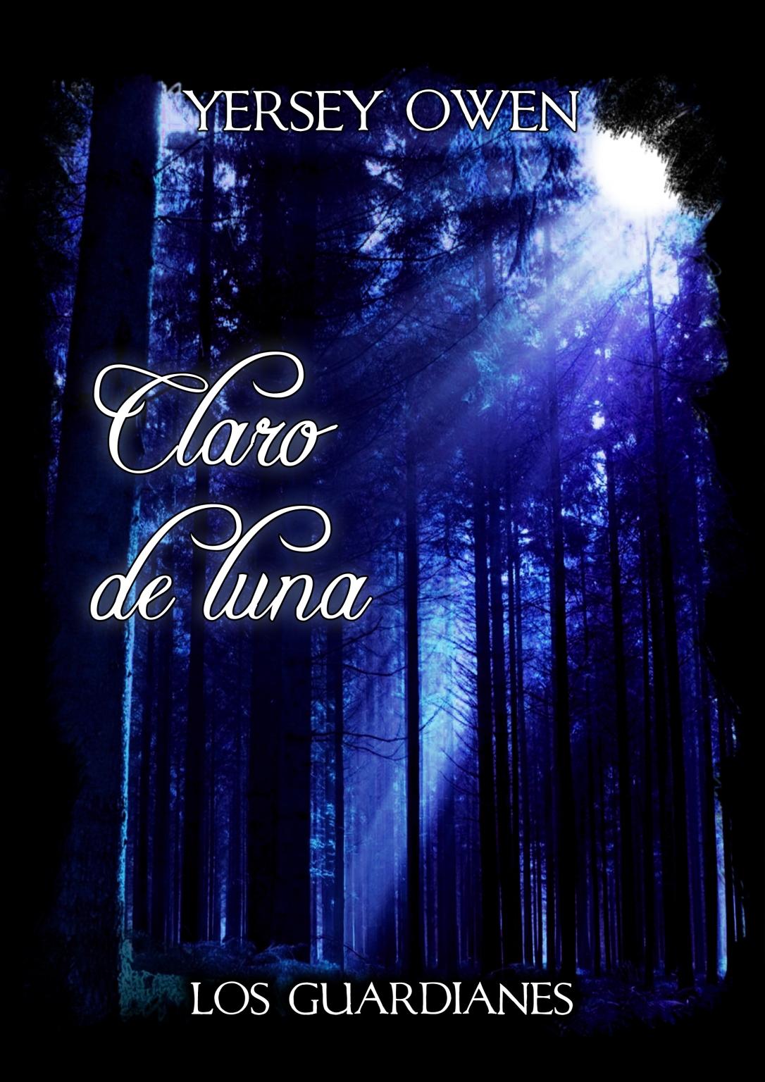 Portada Claro de Luna. Saga Los Guardianes